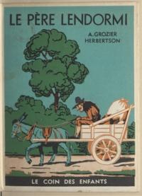 Agnès Grozier Herbertson et Charlotte Pressoir - Le père Lendormi.