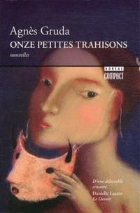 Agnès Gruda - Onze petites trahisons.