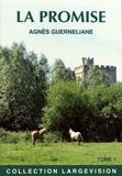 Agnès Guerneliane - La promise - Tome 1.
