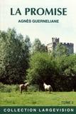 Agnès Guerneliane - La promise - Tome 2.