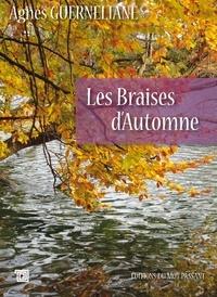 Agnès Guerneliane - Les braises d'automne.