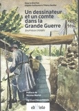 Agnès Guillaume et Thierry Hardier - Un dessinateur et un comte dans la Grande Guerre - Journaux croisés.