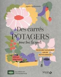 Agnès Guillaumin - Des carrés potagers pour tous les goûts.