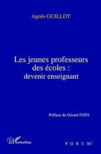 Agnès Guillot - Les jeunes professeurs des écoles - Devenir enseignant.