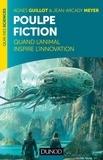 Agnès Guillot et Jean-Arcady Meyer - Poulpe fiction - Quand l'animal inspire l'innovation.