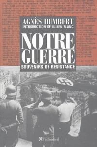 Agnès Humbert - Notre guerre - Souvenirs de Résistance, Paris 1940-41 - Le Bagne - Occupation en Allemagne.