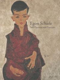 Agnes Husslein-Arco et Jane Kallir - Egon Schiele : Self-Portraits and Portraits.