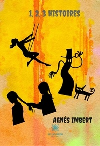 Agnès Imbert - 1,2,3 histoires - Nouvelles.