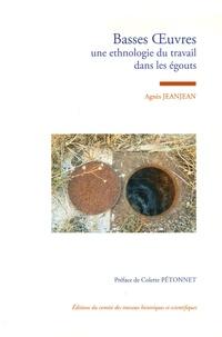 Agnès Jeanjean - Basses Oeuvres - Une ethnologie du travail dans les égouts.
