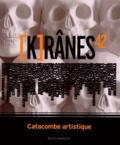 Agnès Jonqueres et Fabrice Nesta - [K ranes 42 - Catacombe artistique au Musée dauphinois.
