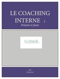 Agnès Joussellin - Le coaching interne, présent et avenir - Cas pratiques et témoignages.