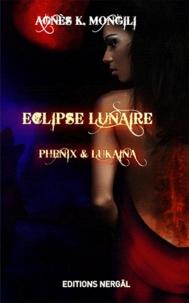 Agnès K Mongili - Eclipse lunaire - Phénix et Lukaina.
