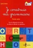 Agnès Ketella - Je construis ma grammaire - Premier cahier.