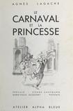 Agnès Lagache et Pierre Kaufmann - Le Carnaval et la Princesse : Une lecture raisonnée d'Hoffmann.