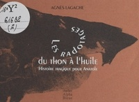 Agnès Lagache - Nouvelles italiennes (4) : Les radotages du thon à l'huile. Histoire tragique pour Anatole.