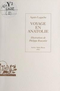 Agnès Lagache et Philippe Rousselot - Nouvelles italiennes. 2 : Voyage en Anatolie.