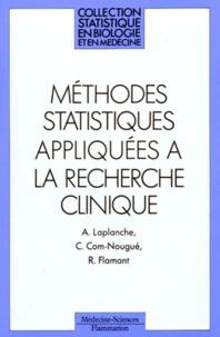 Agnès Laplanche et Catherine Com-Nougué - Méthodes statistiques appliquées à la recherche clinique.