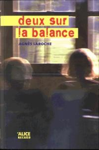 Agnès Laroche - Deux sur la balance.
