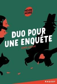 Agnès Laroche - Duo pour une enquête.