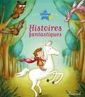 Agnès Laroche et Eléonore Cannone - Histoires fantastiques.