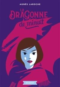 Agnès Laroche - La dragonne de minuit.