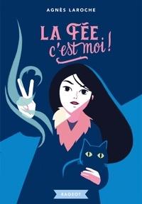 Agnès Laroche - La fée, c'est moi.