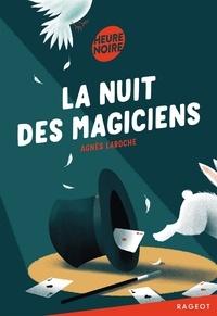 Agnès Laroche - La nuit des magiciens.