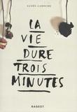 Agnès Laroche - La vie dure trois minutes.