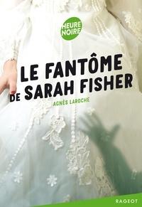 Agnès Laroche - Le fantôme de Sarah Fisher.