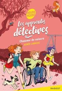 Agnès Laroche - Les apprentis détectives - Chasseur de voleurs.