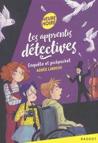 Agnès Laroche - Les apprentis détectives  : Enquête et pickpocket.
