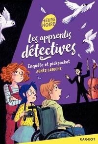 Agnès Laroche - Les apprentis détectives - Enquête et pickpocket.
