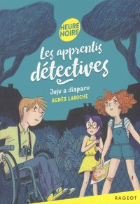 Agnès Laroche - Les apprentis détectives  : Juju a disparu.