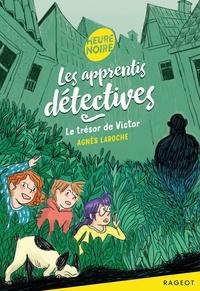 Agnès Laroche - Les apprentis détectives  : Le trésor de Victor.