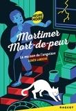Agnès Laroche - Mortimer Mort-de-Peur : la maison de l'angoisse.
