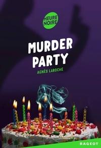 Agnès Laroche - Murder Party.