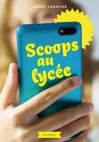 Agnès Laroche - Scoops au lycée.