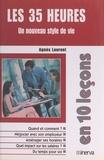 Agnès Laurent et Michel Weber - Les 35 heures en 10 leçons - Un nouveau style de vie.