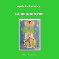 Agnès Le Bacheley - La Rencontre.