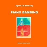 Agnès Le Bacheley - Piano Bambino.