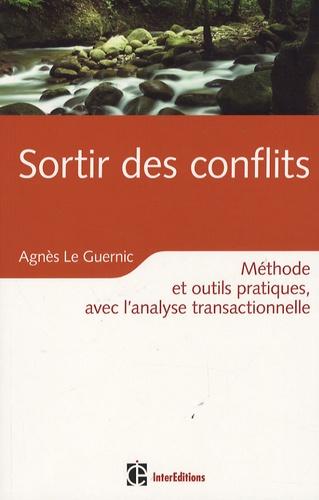 Agnès Le Guernic - Sortir des conflits grâce à l'AT - Pacifier ses relations avec l'analyse transactionnelle.
