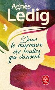 Agnès Ledig - Dans le murmure des feuilles qui dansent.