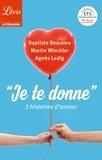 """Agnès Ledig et Martin Winckler - """"Je te donne"""" - 3 histoires d'amour."""