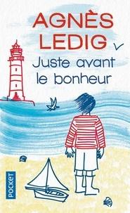 Agnès Ledig - Juste avant le bonheur.