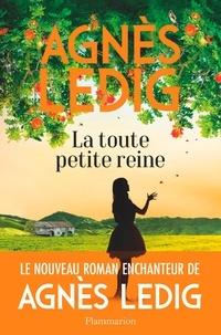 Agnès Ledig - La toute petite reine.