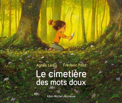 Agnès Ledig et Frédéric Pillot - Le cimetière des mots doux.