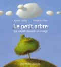 Agnès Ledig - Le petit arbre qui voulait devenir un nuage.