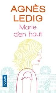 Agnès Ledig - Marie d'en haut.