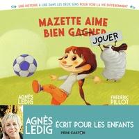 Agnès Ledig et Frédéric Pillot - Mazette aime bien gagner / Mazette aime bien jouer.