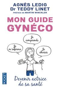 Téléchargements gratuits bookworm Mon guide gynéco  - Devenir actrice de sa santé ePub MOBI RTF in French par Agnès Ledig, Teddy Linet